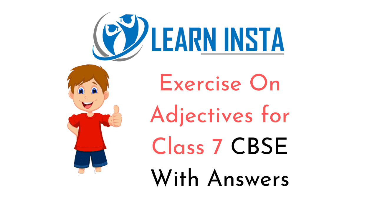 Exercise On Adjectives for Class 20 CBSE With Answers