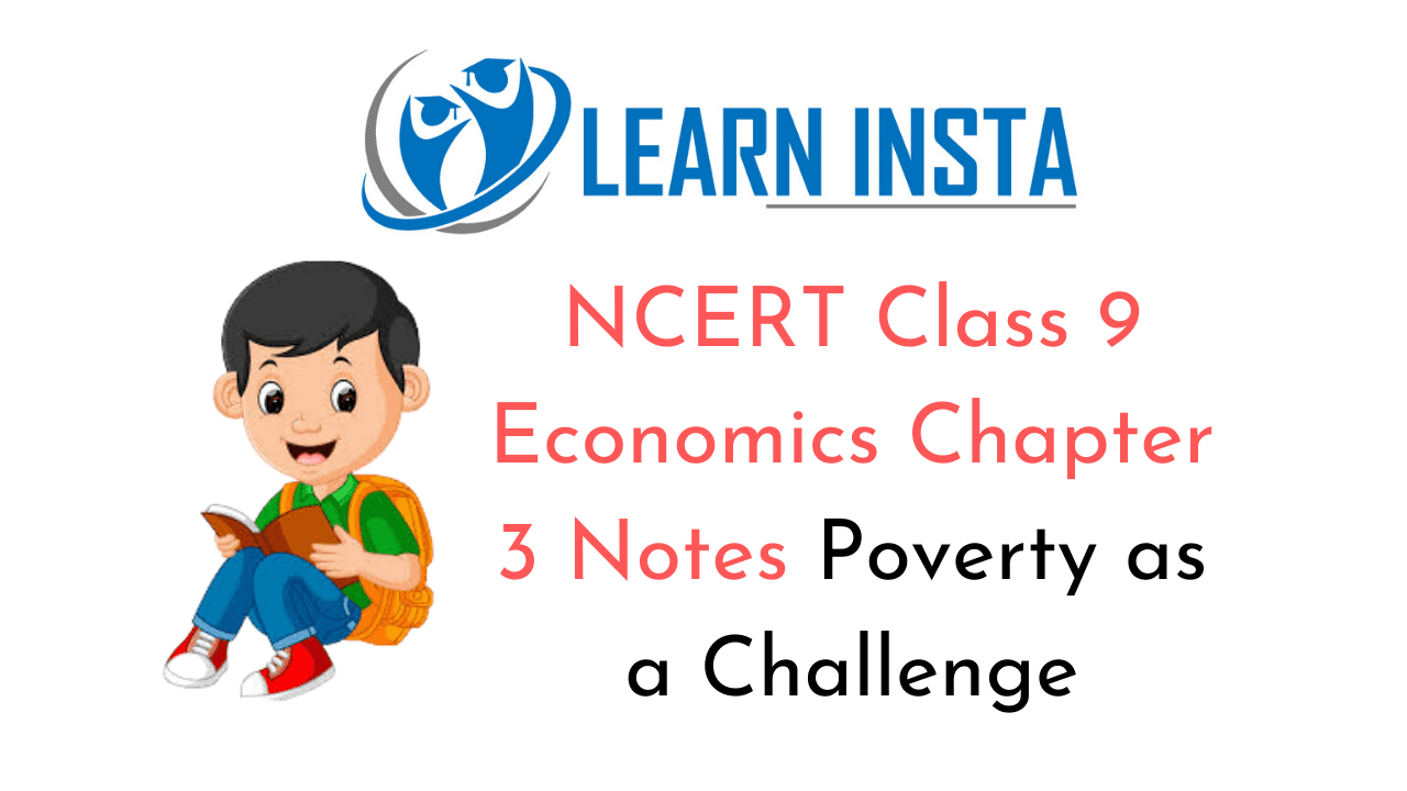 NCERT Class 9 Economics Chapter 3 Notes Poverty as a Challenge